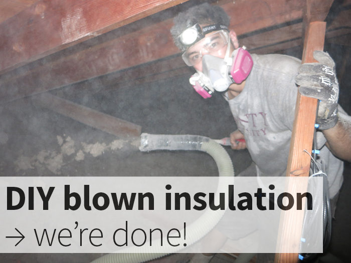 How to Blow Your Own Insulation - evanandkatelyn.com
